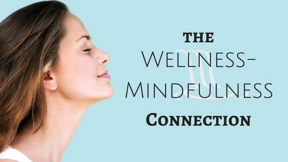 The Wellness - Mindfulness Connection
